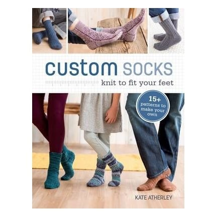 Custom Socks - Knit To Fit Your Feet By Kate Atherley 1